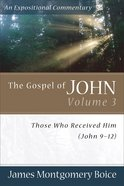 Gospel of John (Volume 3) (Expositional Commentary Series) Paperback