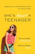 She's Almost a Teenager: Essential Conversations to Have Now Paperback