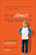 He's Almost a Teenager: Essential Conversations to Have Now Paperback