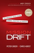 Mission Drift: The Unspoken Crisis Facing Leaders, Charities, and Churches Paperback