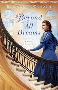 Beyond All Dreams Paperback