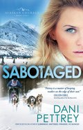 Sabotaged (#05 in Alaskan Courage Series) Paperback