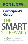The Smart Step-Family: An 8-Session Guide to a Healthy Stepfamily (Participant's Guide) Paperback