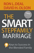 The Smart Stepfamily Marriage: Keys to Success in the Blended Family Paperback