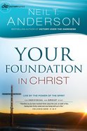Your Foundation in Christ - Live By the Power of the Spirit (#03 in Victory Series)