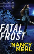 Fatal Frost (#01 in Defenders Of Justice Series) Paperback