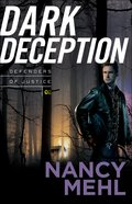 Dark Deception (#02 in Defenders Of Justice Series) Paperback