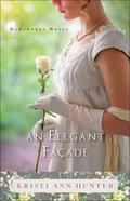 An Elegant Facade (#02 in Hawthorne House Series) Paperback