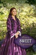 Love's Sweet Beginning (#03 in Sisters At Heart Series) Paperback