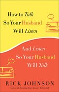 How to Talk So Your Husband Will Listen / Listen So Your Husband Will Talk Paperback
