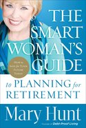 The Smart Woman's Guide to Planning For Retirement Hardback