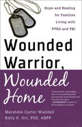 Wounded Warrior, Wounded Home Paperback