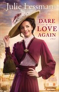 Dare to Love Again (#02 in The Heart Of San Francisco Series) Paperback