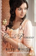 The Creole Princess (#02 in Gulf Coast Chronicles Series) Paperback