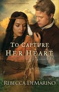 To Capture Her Heart (#02 in The Southold Chronicles Series) Paperback