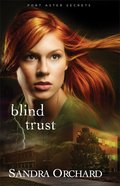 Blind Trust (#02 in Port Aster Secrets Series) Paperback
