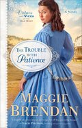 The Trouble With Patience (Large Print) (#01 in Virtues And Vices Of The Old West Series)