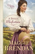 A Sweet Misfortune (#02 in Virtues And Vices Of The Old West Series) Paperback