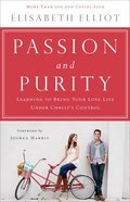 Passion and Purity: Learning to Bring Your Love Life Under Christ's Control Paperback