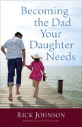 Becoming the Dad Your Daughter Needs Paperback