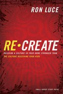 Re-Create (Small Group Study Guide)