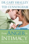 From Anger to Intimacy (Study Guide)