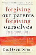 Forgiving Our Parents, Forgiving Ourselves Paperback