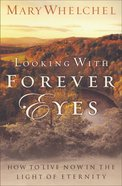 Looking With Forever Eyes Paperback