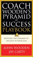 Coach Wooden's Pyramid of Success Playbook: Applying the Pyramid of Success to Your Life Paperback