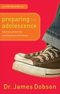 Preparing For Adolescence: How to Survive the Coming Years of Change Paperback