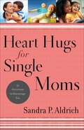 Heart Hugs For Single Moms Paperback