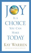 Joy is a Choice You Can Make Today Paperback