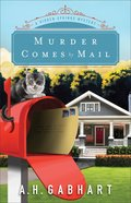 Murder Comes By Mail (#02 in Hidden Springs Mysteries Series) Paperback