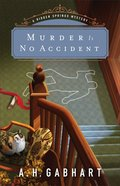Murder is No Accident (#03 in Hidden Springs Mysteries Series) Paperback