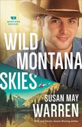 Wild Montana Skies (#01 in Montana Rescue Series) Paperback