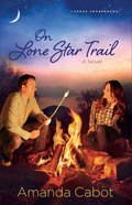 On Lone Star Trail (#03 in Texas Crossroads Series) Paperback