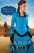 Waiting For Spring (#02 in Westward Winds Series) Paperback