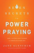 7 Secrets to Power Praying Paperback