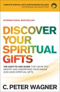 Discover Your Spiritual Gifts: The Easy-To-Use Guide That Helps You Identify and Understand Your Unique God-Given Spiritual Gifts Paperback