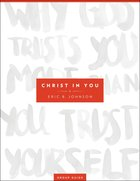 Christ in You (Group Guide) Paperback
