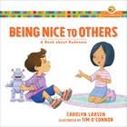 Being Nice to Others: A Book About Rudeness (Growing God's Kids Series) Paperback