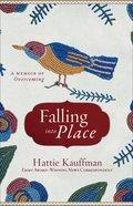 Falling Into Place Hardback