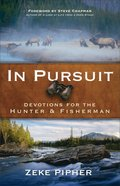 In Pursuit: Devotions For the Hunter and Fisherman Paperback