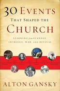 30 Events That Shaped the Church Paperback