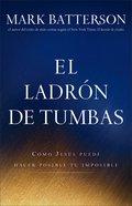 Ladrn De Tumbas, El (The Grave Robber) Paperback