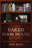 The Baker Book House Story Paperback