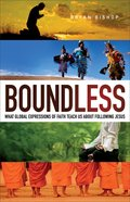 Boundless: What Global Expressions of Faith Teach Us About Following Jesus Paperback