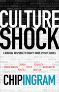 Culture Shock: A Biblical Response to Today's Most Divisive Issues Paperback