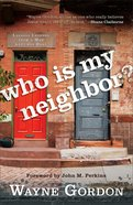 Who is My Neighbor? Paperback