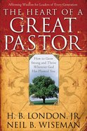 The Heart of a Great Pastor Paperback